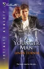 A Younger Man ebook by Linda Turner