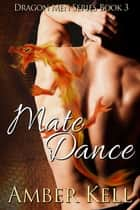 Mate Dance ebook by Amber Kell