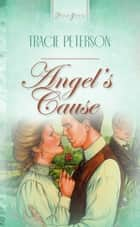 Angel's Cause ebook by Tracie Peterson