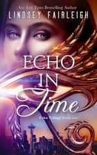 Echo in Time ebook by Lindsey Fairleigh