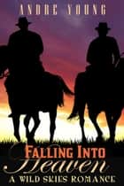 Falling Into Heaven ebook by Andre Young
