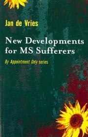 New Developments for MS Sufferers ebook by Jan de Vries