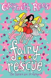Fairy Rescue ebook by Gwyneth Rees