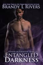 Entangled Darkness ebook by Brandy L Rivers