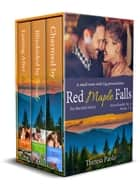 Red Maple Falls Series Bundle: Books 7-9 ebook by Theresa Paolo