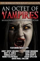 An Octet of Vampires ebook by John Skipp, Craig Spector, Ronald Kelly