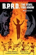 B.P.R.D.: The Devil You Know Volume 1 eBook by Mike Mignola