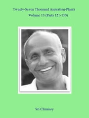 27,000 Aspiration-Plants - Volume 13 ebook by Sri Chinmoy