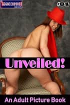 Unveiled! #84 - An Adult Picture Book ebook by Mithras Imagicron