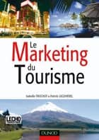 Le Marketing du tourisme ebook by Isabelle Frochot, Patrick Legohérel