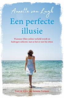 Een perfecte illusie ebook by Annette van Luyk