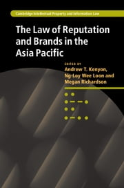 The Law of Reputation and Brands in the Asia Pacific ebook by Andrew T. Kenyon,Megan Richardson,Wee Loon Ng-Loy