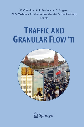 Traffic and Granular Flow '11 ebook by