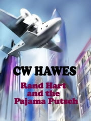 Rand Hart and the Pajama Putsch ebook by CW Hawes