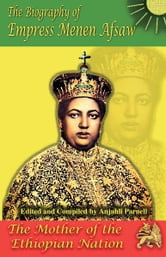 The Biography of Empress Menen Asfaw ebook by Anjahli Parnell