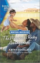 The Maverick's Baby Arrangement ebook by Kathy Douglass