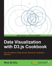 Data Visualization with D3.js Cookbook ebook by Nick Qi Zhu