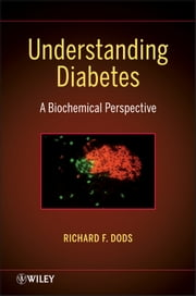 Understanding Diabetes - A Biochemical Perspective ebook by R. F. Dods