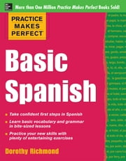 Practice Makes Perfect Basic Spanish ebook by Richmond