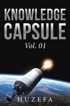 Knowledge Capsule ebook by Huzefa