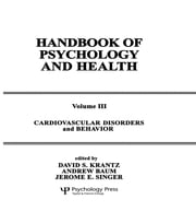 Cardiovascular Disorders and Behavior - Handbook of Psychology and Health, Volume 3 ebook by D. S. Krantz,A. Baum,J. E. Singer,Jerome L. Singer