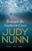 Beneath the Southern Cross ebook by Judy Nunn