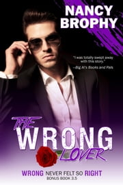 The Wrong Lover - Wrong Never Felt So Right ebook by Nancy Brophy