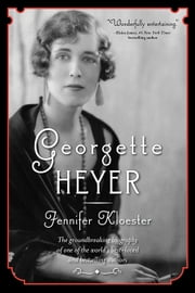 Georgette Heyer ebook by Jennifer Kloester