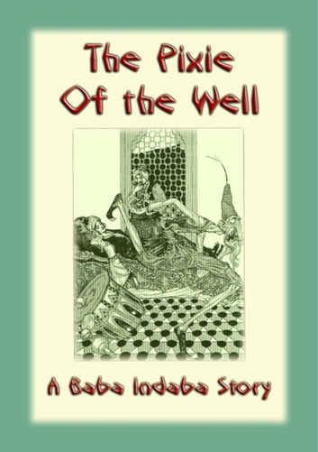 The Pixie of the Well - A Baba Indaba Story ebook by Unknown