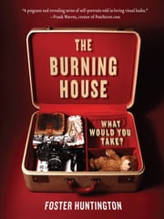 The Burning House ebook by Foster Huntington