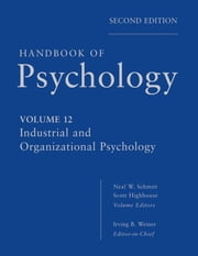 Handbook of Psychology, Industrial and Organizational Psychology ebook by Irving B. Weiner,Neal W. Schmitt,Scott Highhouse