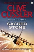 Sacred Stone - Oregon Files #2 ebook by Clive Cussler, Craig Dirgo