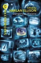 Dangerous Visions ebook door Harlan Ellison