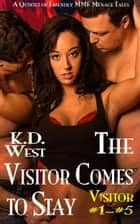 The Visitor Comes to Stay: A Quintet of Friendly MMF Ménage Tales (Visitor #1–#5) ebook by K.D. West