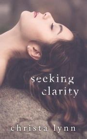 Seeking Clarity ebook by Christa Lynn
