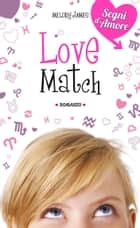 Love Match. Segni d'Amore. Vol. 1 ebook by Melody James