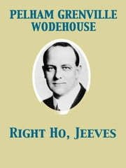 Right Ho, Jeeves ebook by Pelham Grenville Wodehouse