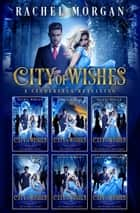 City of Wishes: The Complete Cinderella Story ebook by