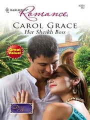Her Sheikh Boss ebook by Carol Grace