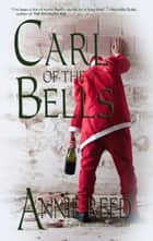 Carl of the Bells ebook by Annie Reed