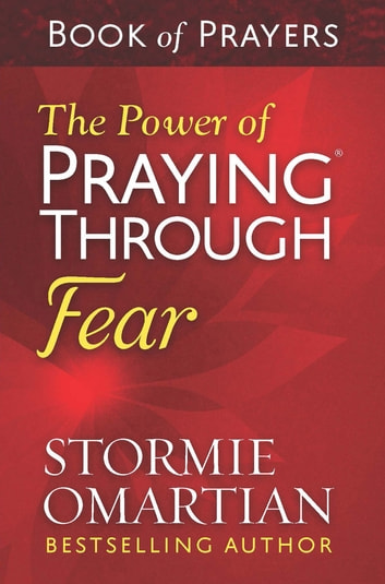 The Power of Praying® Through Fear Book of Prayers ebook by Stormie Omartian
