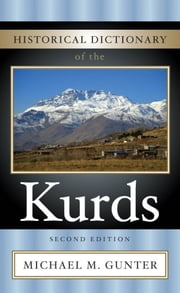 Historical Dictionary of the Kurds ebook by Michael M. Gunter