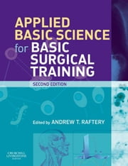 Applied Basic Science for Basic Surgical Training ebook by Andrew T Raftery