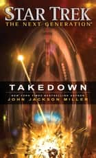 Star Trek: The Next Generation: Takedown ebook by John Jackson Miller