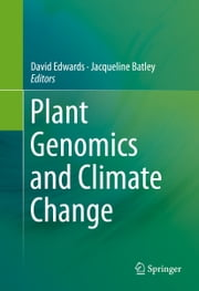 Plant Genomics and Climate Change ebook by David Edwards,Jacqueline Batley