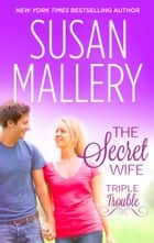 The Secret Wife ebook by Susan Mallery