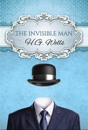 The Invisible Man (Global Classics) ebook by H.G. Wells