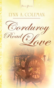 Corduroy Road To Love ebook by Lynn A. Coleman