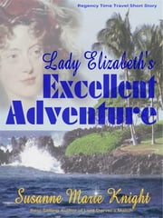 Lady Elizabeth's Excellent Adventure (Short Story) ebook by Susanne Marie Knight