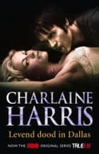 Levend dood in Dallas - een Sookie Stackhouse roman ebook by Charlaine Harris, Marion Drolsbach